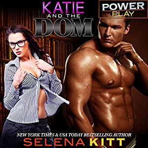 Katie and the Dom (Power Play) Audiobook