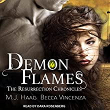 Demon Flames: Resurrection Chronicles Series, Book 2 Audiobook by M.J. Haag, Becca Vincenza Narrated by Dara Rosenberg