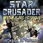 Star Crusader: Battle Fleet Victorious   Michael G. Thomas