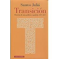 Transición: Historia de una política española (1937-2017)