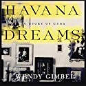 Havana Dreams: A Story of Cuba Audiobook by Wendy Gimbel Narrated by Anna Fields