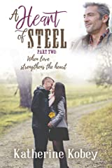 A Heart of Steel: ...when love strengthens the heart (Volume 2) Paperback