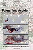 Fukushima Accident : Radioactivity Impact on the Environment, Povinec, Pavel P. and Hirose, Katsumi, 0124081320