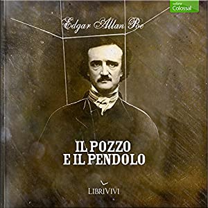 Il pozzo e il pendolo [The Pit and the Pendulum] Audiobook