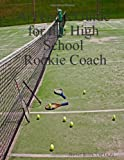 A Tennis Guide for the High School Rookie Coach, Norvell, USPTA-P1 Brown, 0557050197