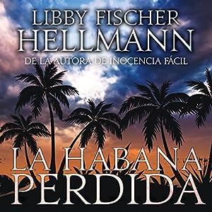 La Habana Perdida [Havana Lost] Audiobook
