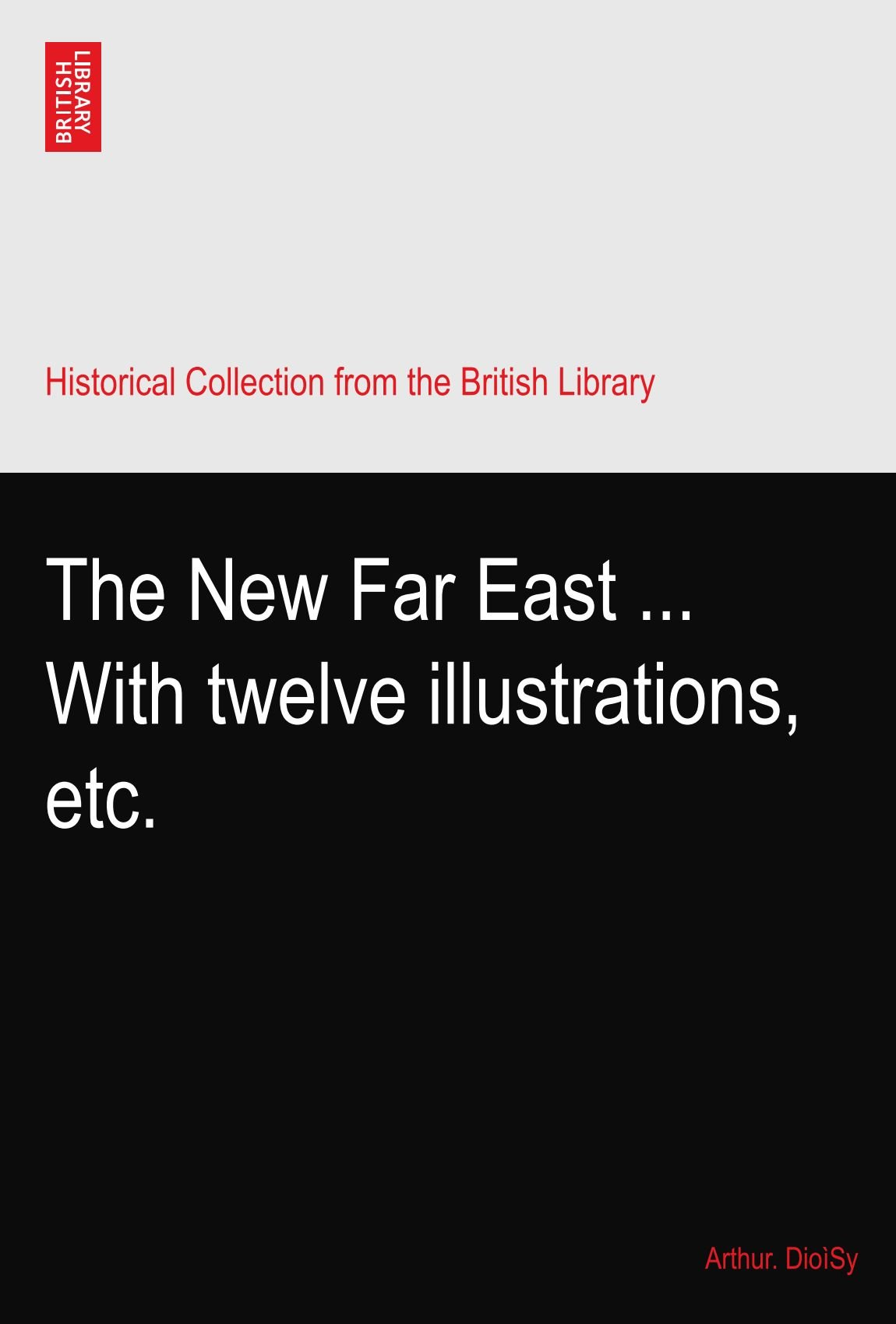 Download The New Far East ... With twelve illustrations, etc. pdf