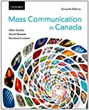 Mass Communication in Canada: Networks, Culture, Technology, Audiences