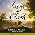 Lewis and Clark Audiobook by Ralph K. Andrist Narrated by Joe Barrett