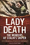 Lady Death: The Memoirs of Stalin s Sniper (Greenhill Sniper Library)