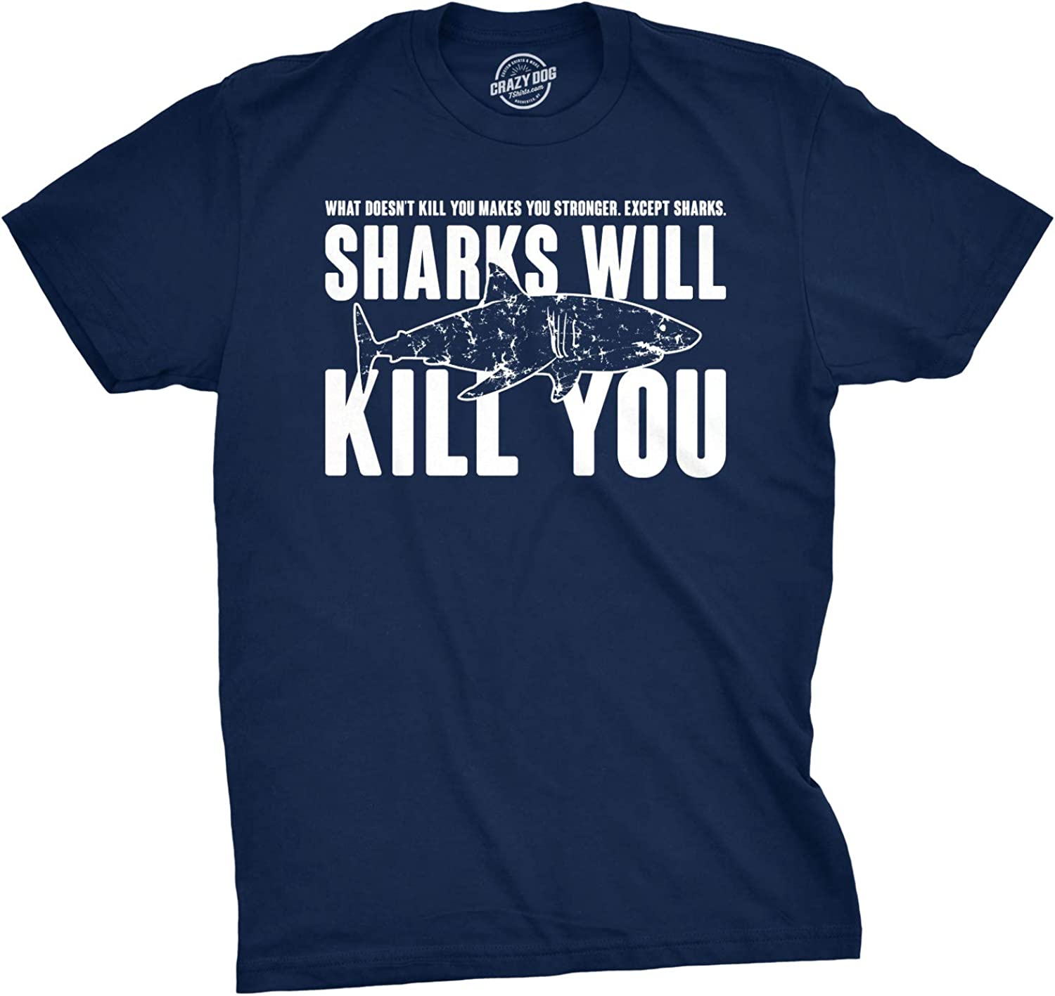 Crazy Dog T-Shirts Mens Sharks Will Kill You T Shirt Funny Whatever Doesn't Kill You Stronger Tee M Blue