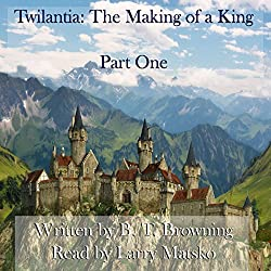 Twilantia: The Making of a King, Part One