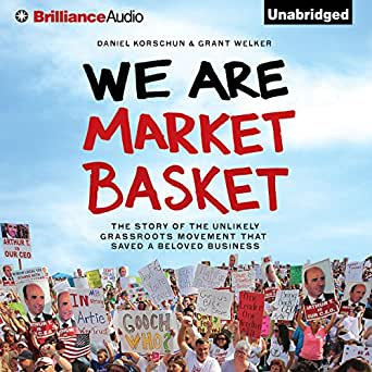 Amazon com: We Are Market Basket: The Story of the Unlikely