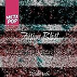 Fusion Blast (Fiji Remix)