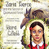 Zaria Fierce and the Secret of Gloomwood Forest | Keira Gillett