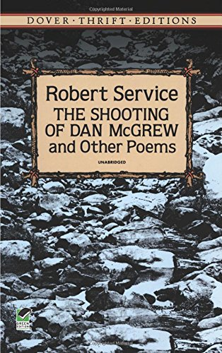 The Shooting of Dan McGrew and Other Poems (Dover Thrift Editions)