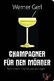 Champagner für den Mörder: Kommissarin Tischler jagt den Jäger