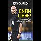 Enfin libre ! (LA TRAVERSEE DE) (French Edition)
