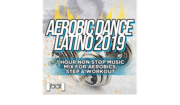 Aerobic Dance Latino 2019 - 1 Hour Non Stop Music Mix For Aerobics