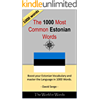 The 1000 most Common Estonian Words: Vocabulary Training : Learn the Vocabulary you need to know to improve you Writing, Speaking and Comprehension (English Edition)