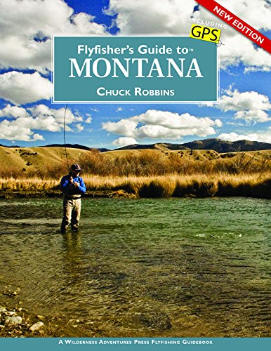 Flyfisher's Guide to Montana, New Edition (Best Trout Fishing In Montana)