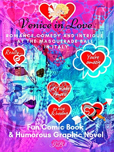 Venice in Love: Romance, Comedy and Intrigue at the Masquerade Ball in Italy: Fun Comic Book & Humorous Graphic Novel