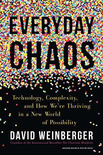 [D0wnl0ad] Everyday Chaos: Technology, Complexity, and How We're Thriving in a New World of Possibility ZIP