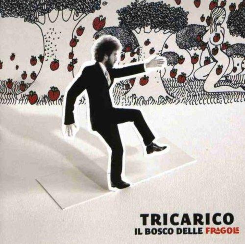 Tricarico - Il Bosco Delle Fragole By Tricarico - Zortam Music