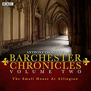 Anthony Trollope's The Barchester Chronicles: The Small House at Allington Radio/TV Program