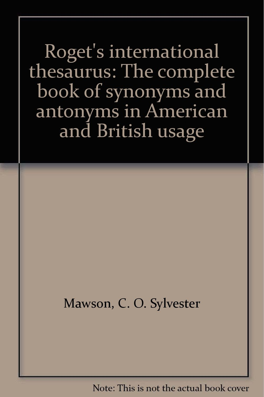 Roget\'s international thesaurus: The complete book of synonyms and ...
