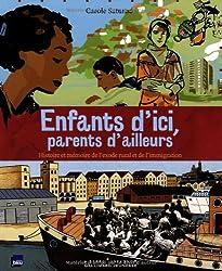 Enfants d'ici, parents d'ailleurs: Histoire et mémoire de l'exode rural et de l'immigration