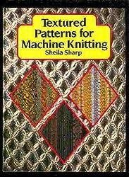 Textured Patterns for Machine Knitting