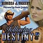 Following Destiny | Rebecca J. Vickery,Laura Shinn