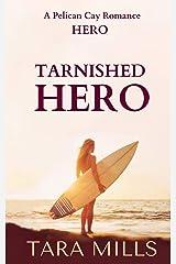 Tarnished Hero (Pelican Cay Series) (Volume 2) Paperback