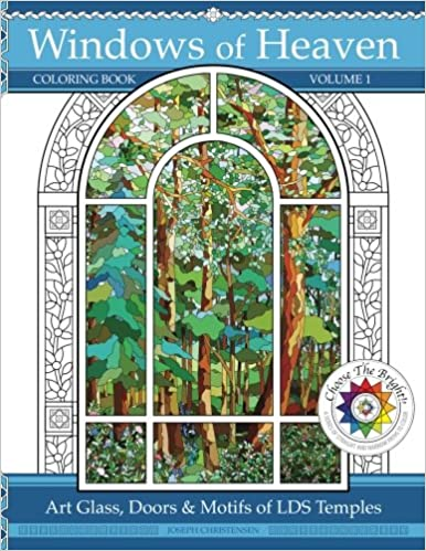 Windows of Heaven: Art Glass, Doors & Motifs of LDS Temples - Coloring Book - Volume 1: A - L (Aba Nigeria through Lubbock Texas) (Choose The Bright - Straight and Narrow Paths to Color)