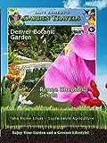 Garden Travels - Denver Botanic Garden - Renee Shepherd Seeds