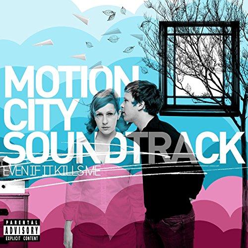 Even If It Kills Me [Explicit] (Motion City Soundtrack)