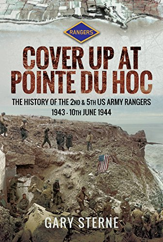 D-Day - Cover Up at Pointe du Hoc: The History of the 2nd & 5th US Army Rangers, 1st May - 10th June 1944 por Gary Sterne