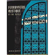 Ferronnerie rustique et de style