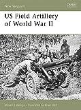 img - for US Field Artillery of World War II (New Vanguard) book / textbook / text book