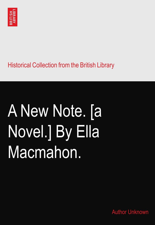 A New Note. [a Novel.] By Ella Macmahon. pdf epub