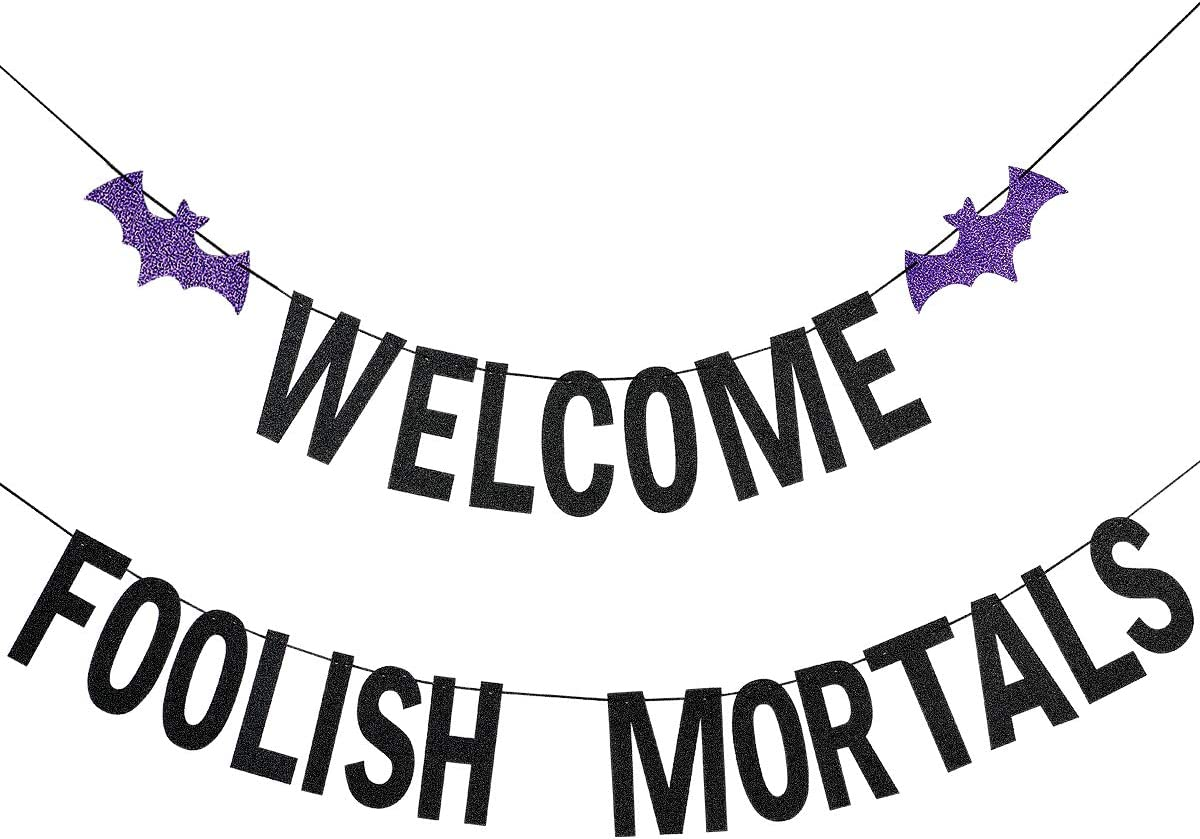 Black Glittery Welcome Foolish Mortals Banner- Halloween Party Decorations,Halloween Party Supplies,Haunted House Decorations,Halloween Garland,Bats Decorations