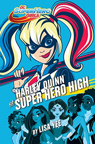 Harley Quinn at Super Hero High (DC Super Hero Girls) -  Lisa Yee, Hardcover
