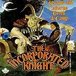 The Incorporated Knight | L. Sprague de Camp,Catherine Crook de Camp