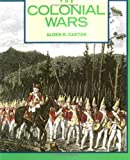 The Colonial Wars, Alden R. Carter, 0531156540