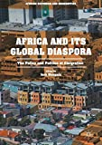 Africa and its Global Diaspora: The Policy and Politics of Emigration (African Histories and Modernities)