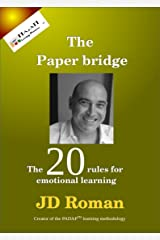 The paper bridge: The 20 rules for emotional learning Kindle Edition