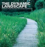 img - for The Dynamic Landscape: Design, Ecology and Management of Naturalistic Urban Planting (2008-05-02) book / textbook / text book