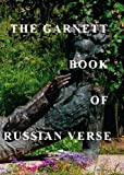Front cover for the book The Garnett Book of Russian Verse: A Treasury of Russian Poets from 1730 to 1996 by Donald Rayfield