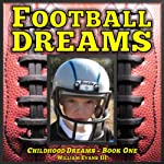 Football Dreams : Childhood Dreams Series, Book One  | William Evans III